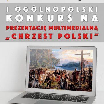 """Wyniki oraz prezentacje nagrodzone w I Ogólnopolskim Konkursie na prezentację multimedialną """"Chrzest Polski"""""""