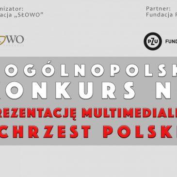 """I Ogólnopolski konkurs na prezentację multimedialną – """"Chrzest Polski"""""""