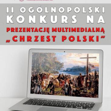 """II Ogólnopolski Konkurs na prezentację multimedialną """"Chrzest Polski"""""""